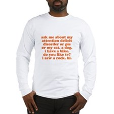 Ask Me About My ADD Long Sleeve T-Shirt