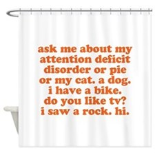 Ask Me About My ADD Shower Curtain