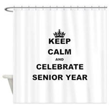 KEEP CALM AND CELEBRATE SENIOR YEAR Shower Curtain