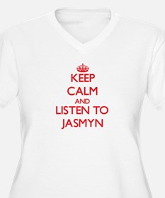 Keep Calm and listen to Jasmyn Plus Size T-Shirt