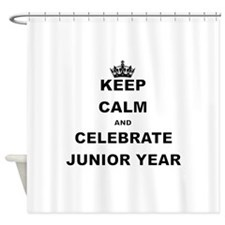KEEP CALM AND CELEBRATE JUNIOR YEAR Shower Curtain