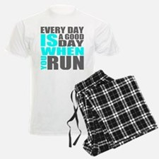 Every Day Is A Good Day When You Run Pajamas