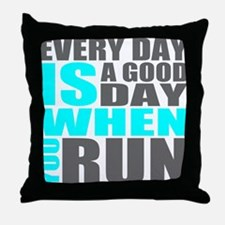 Every Day Is A Good Day When You Run Throw Pillow