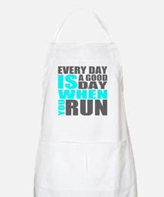 Every Day Is A Good Day When You Run Apron