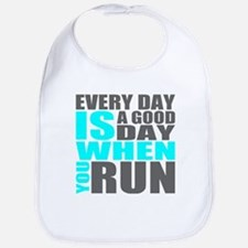 Every Day Is A Good Day When You Run Bib