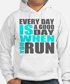 Every Day Is A Good Day When You Run Hoodie