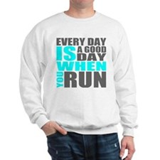 Every Day Is A Good Day When You Run Sweater