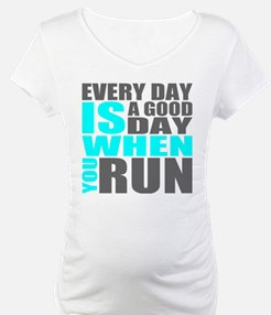 Every Day Is A Good Day When You Run Shirt