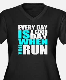 Every Day Is A Good Day When You Run Plus Size T-S