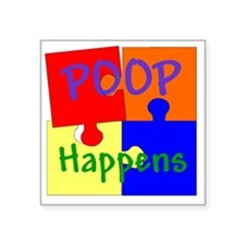 "Poop Happens Square Sticker 3"" x 3"""
