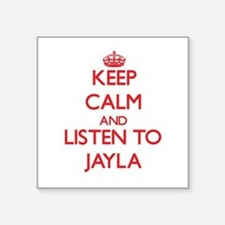 Keep Calm and listen to Jayla Sticker