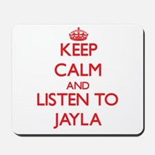 Keep Calm and listen to Jayla Mousepad