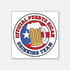 "Puerto Rican Drinking Team Square Sticker 3"" x 3"""