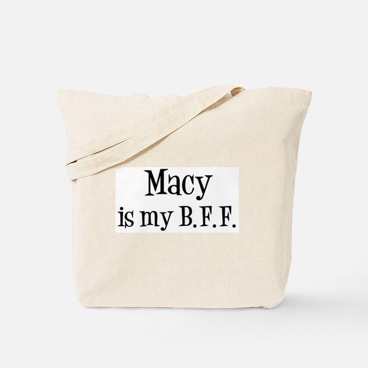 Macy is my BFF Tote Bag