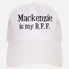 Mackenzie is my BFF Baseball Baseball Cap