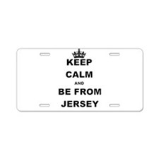 KEEP CALM AND BE FROM JERSEY Aluminum License Plat