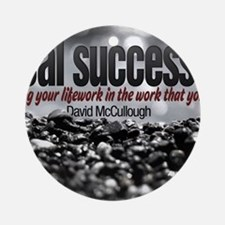 Real Success Quote o Jigsaw Puzzle Round Ornament