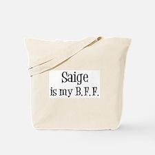 Saige is my BFF Tote Bag