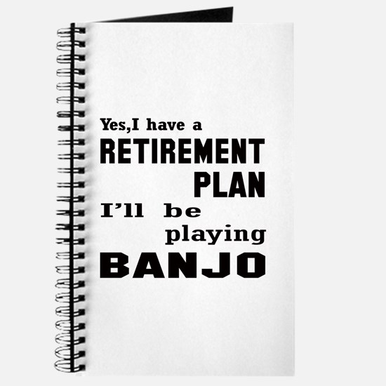 Yes, I have a Retirement plan I'll be play Journal
