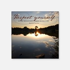 "Respect Yourself Quote Square Sticker 3"" x 3"""