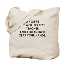 IF YOURE THE WORLDS BEST TEACHER Tote Bag
