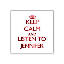 Keep Calm and listen to Jennifer Sticker
