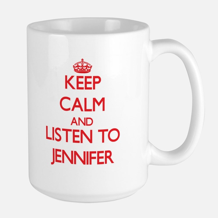 Keep Calm and listen to Jennifer Mugs