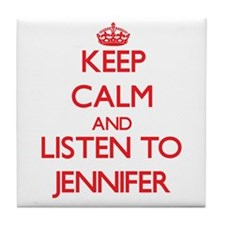Keep Calm and listen to Jennifer Tile Coaster