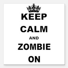 """KEEP CALM AND ZOMBIE ON Square Car Magnet 3"""" x 3"""""""