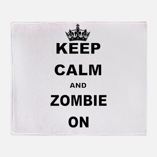 KEEP CALM AND ZOMBIE ON Throw Blanket