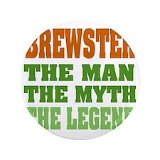 """Brewster  The Legend 3.5"""" Button"""