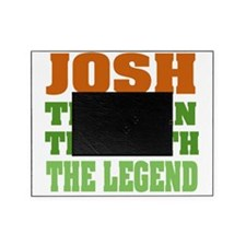 Josh The Legend Picture Frame