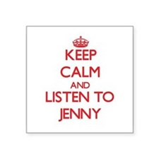 Keep Calm and listen to Jenny Sticker