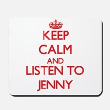 Keep Calm and listen to Jenny Mousepad