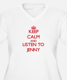 Keep Calm and listen to Jenny Plus Size T-Shirt