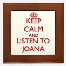Keep Calm and listen to Joana Framed Tile