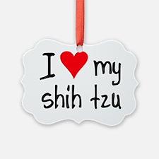 I LOVE MY Shih Tzu Ornament