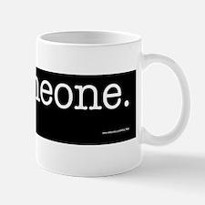 Someone Mug