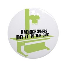 (BXL) Radiographers Do It In the Da Round Ornament
