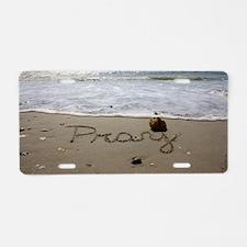Pray by Beachwrite Aluminum License Plate