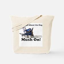 Siberian Husky Mush On! Tote Bag