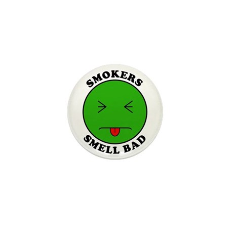 Smokers Smell Bad Mini Button