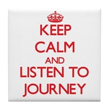 Keep Calm and listen to Journey Tile Coaster