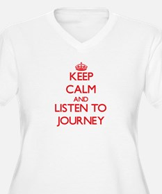 Keep Calm and listen to Journey Plus Size T-Shirt