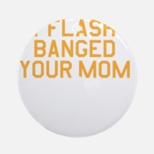 flashbang_on-black Round Ornament