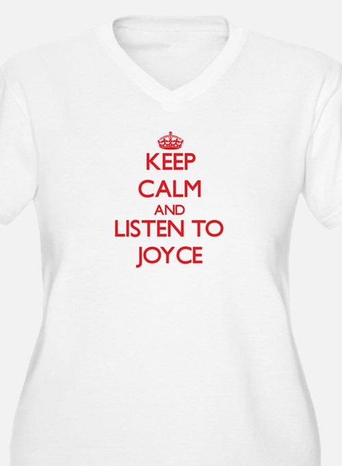 Keep Calm and listen to Joyce Plus Size T-Shirt