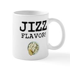 JIZZ FLAVOR! Mugs