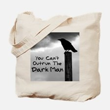 You Can't Outrun The Darkman Tote Bag