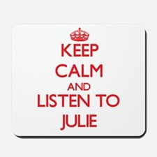 Keep Calm and listen to Julie Mousepad