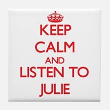 Keep Calm and listen to Julie Tile Coaster